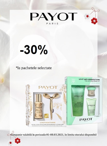 Payot 30% 1 - 8 Martie